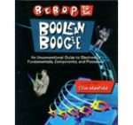Bebop to the Boolean Boogie -- An Unconventional Guide to Electronics Fundamentals, Components and Processes, Version 3